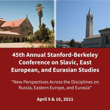 45th Annual Stanford-Berkeley Conference on Slavic, East European, and Eurasian Studies - Day 1